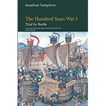 The Hundred Years War, Volume 1: Trial by Battle Vol 1 (The Middle Ages Series)
