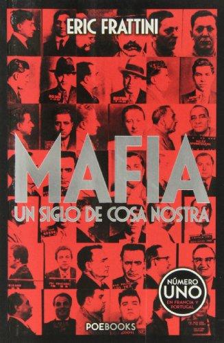 Mafia. Un Siglo De Cosa Nostra