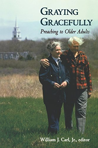 graying-gracefully-preaching-to-older-adults-by-william-j-carl-jr-1997-02-01