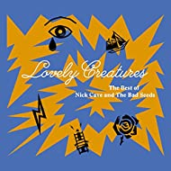 Lovely Creatures - The Best of Nick Cave and The Bad Seeds (1984-2014) [Deluxe Edition] [Explicit]