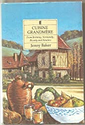 Cuisine Grandmere: From Brittany, Normandy, Picardy and Flanders