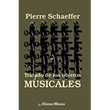 Tratado de los objetos musicales/ Treatment of Musical Objects (Spanish Edition) by Pierre Schaeffer (2007-06-30)
