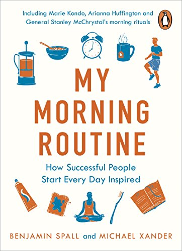 My Morning Routine: How Successful People Start Every Day Inspired (English Edition) por Benjamin Spall