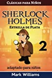 Sherlock Holmes adaptado para niños : Estrella de Plata: Large Print Edition: Volume 2