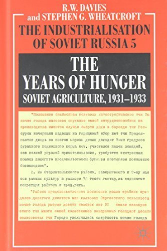 The Years of Hunger: Soviet Agriculture, 1931-1933 (The Industrialization of Soviet Russia) (Vol 5) by R. W. Davies (2004-04-03)