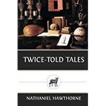 Twice-Told Tales by Nathaniel Hawthorne (2013-09-25)