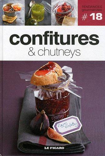 Confitures & chutneys, tome 18 par Le Figaro