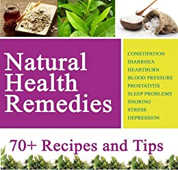 Natural Health Remedies For Everything: Embarassing Stomach Problems, Heartburn, High/Low Blood Pressure, Sleep Disorders, Stress, Depression etc (English Edition) von [Parker, Alice]