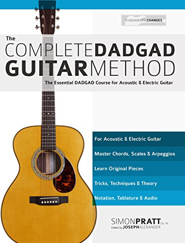 The Complete Dadgad Guitar Method The Essential Dadgad Course For