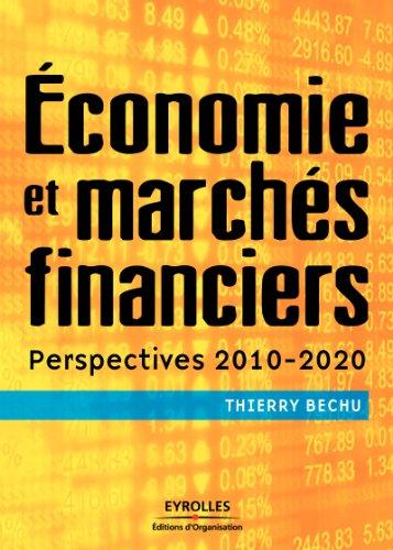 Economie et marchés financiers: Perspectives 2010-2020