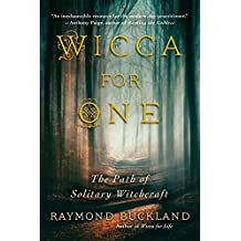 Wicca for One , The Path of Solitary Witchcraft