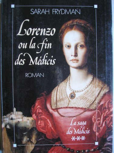 La Saga Des Medicis Tome 3 Lorenzo Ou La Fin Des Medicis [Pdf/ePub] eBook
