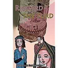 Richard the Turd: Shakespeare's Richard III for Kids (English Edition)