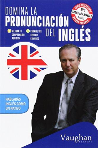 Domina La Pronunciación Del Inglés. Mejora Tu Comprensión Auditiva, Corrige Tus Errores Comunes por Richard Brown