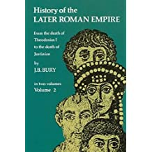 History of the Later Roman Empire, Vol. 2: From the Death of Theodosius I to the Death of Justinian