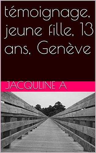 En ligne témoignage, jeune fille, 13 ans, Genève (Volume 1) pdf