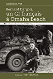 Bernard Dargols, un GI français à Omaha Beach (Témoignages Histoire)