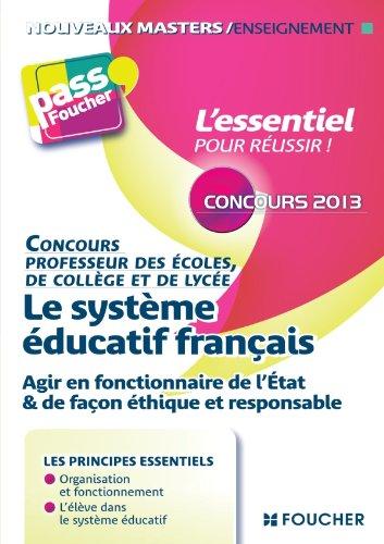 Le système éducatif Français Concours 2013: Agir en fonctionnaire de l'état et de façon éthique et responsable