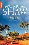 Südland: Ein Australien-Roman (Eine Saga aus dem Tal der Lagunen, Band 1) - Patricia Shaw
