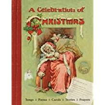 A Celebration of Christmas: Songs - Poems - Carols - Stories - Prayers (Record Books)