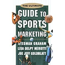 The Ultimate Guide to Sports Marketing by Stedman Graham (2001-04-11)
