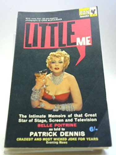 Little me: The intimate memoirs of that great star of stage,screen and television,Belle Poitrine;as told to Patrick Dennis par Patrick Dennis