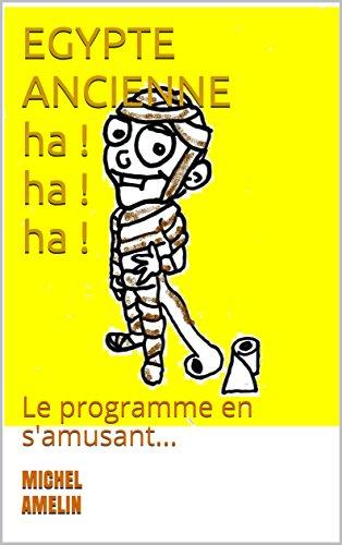 EGYPTE ANCIENNE : le Programme en s'amusant (Ha ...