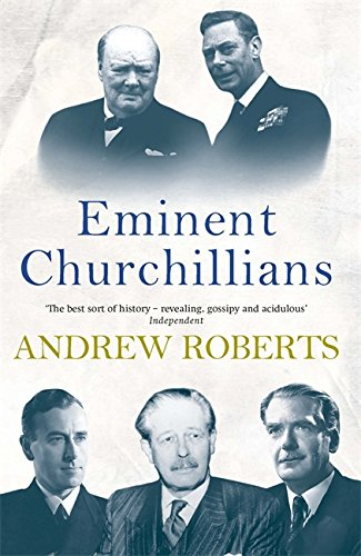 Eminent Churchillians por Andrew Roberts