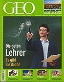 GEO - Die Welt mit anderen Augen sehen. 02 Februar 2011: Die guten Lehrer. Es gibt sie doch bei Amazon kaufen