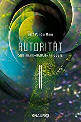 Autorität #2 Southern-Reach-Trilogie: Roman