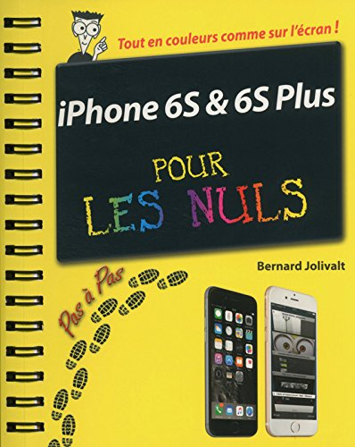 iPhone 6S et 6S Plus Pas à pas pour les Nuls par Bernard JOLIVALT