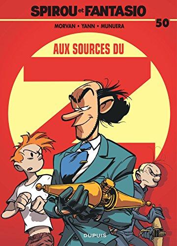 Spirou et Fantasio, tome 50 : Aux sources du Z par Yann