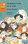 ¡Hermanos hasta en la sopa! par Teresa Broseta Fandos