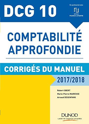 DCG 10 - Comptabilité approfondie 2017/2018 - 8e éd. - Corrigés du manuel