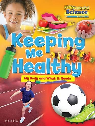 Fundamental Science Key Stage 1: Keeping Me Healthy: My Body and What it Needs 2016 (Fundamental Science Ks1)