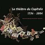 Le théâtre du Capitole (1736-2004)