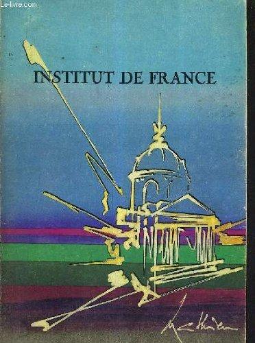 INSTITUT DE FRANCE - CETTE EXPOSITION EST PLACEE SOUS LE PATRONAGE DE MONSIEUR LE PRESIDENT DE LA REPUBLIQUE - CATALOGUE DE L'EXPOSITION -