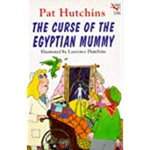 By Pat Hutchins The Curse of the Egyptian Mummy (Red Fox Younger Fiction) (New Ed) [Paperback]
