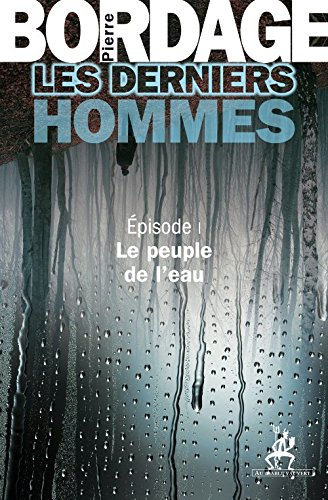 Les Derniers Hommes épisode 1: Le peuple de l'eau