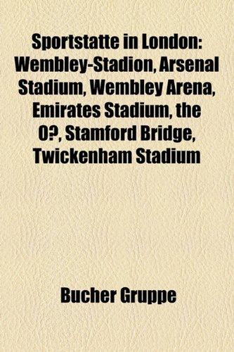 Sportstatte in London: Wembley-Stadion, Arsenal Stadium, Wembley Arena, Emirates Stadium, the O, Stamford Bridge, Twickenham Stadium