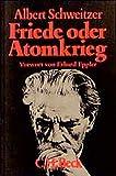 Friede oder Atomkrieg: Vier Schriften (Beck