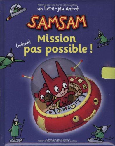 Samsam : Mission (même) pas possible ! Un livre-jeu animé