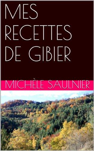 MES RECETTES DE GIBIER