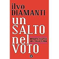Un salto nel voto: Ritratto politico dell'Italia di oggi (I (Oggi Ritratti)