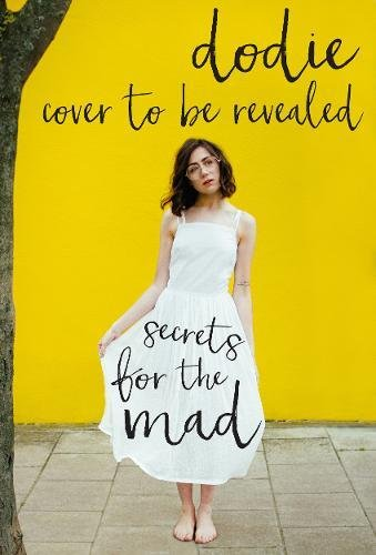 Secrets for the Mad: Obsessions, Confessions and Life Lessons