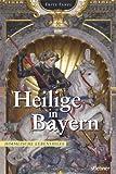Heilige in Bayern: Himmlische Lebenshilfe