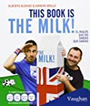 This book is the milk!: El inglés que...