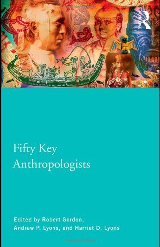 Fifty Key Anthropologists (Routledge Key Guides) Paperback ¨C November 12, 2010