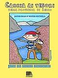 Caccia ai tesori della provincia di Lecco: Guida per piccoli viaggiatori (Mappamondi Vol. 1)