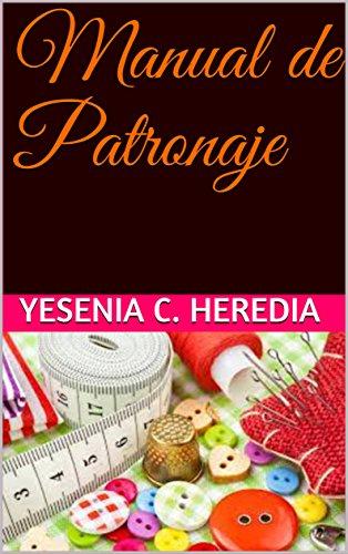 Manual de Patronaje (Kareus nº 2) por Yesenia C. Heredia